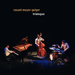 Rosset Meyer Geiger - Trialogue (2012)